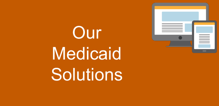 Our Medicaid Solutions
